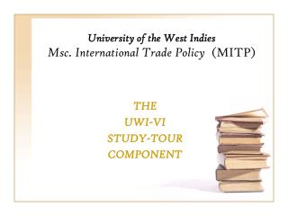 University of the West Indies Msc. International Trade Policy   (MITP)