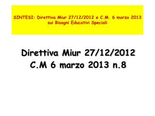 SINTESI: Direttiva Miur 27/12/2012 e C.M. 6 marzo 2013 sui Bisogni Educativi Speciali