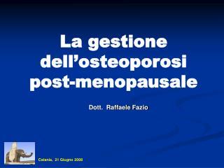 La gestione dell'osteoporosi  post-menopausale
