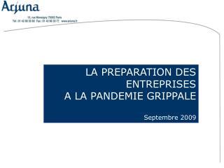 LA PREPARATION DES ENTREPRISES  A LA PANDEMIE GRIPPALE  Septembre 2009