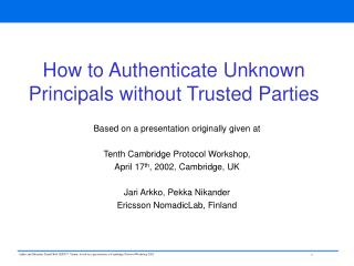 How to Authenticate Unknown Principals without Trusted Parties