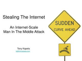 Stealing The Internet An Internet-Scale  Man In The Middle Attack