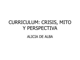 CURRICULUM: CRISIS, MITO Y PERSPECTIVA
