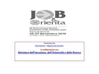 Promosso  da VeronaFiere e  Regione del Veneto . In collaborazione con