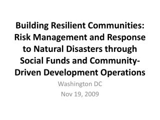 Building Resilient Communities:  Risk Management and Response to Natural Disasters through Social Funds and Community-Dr