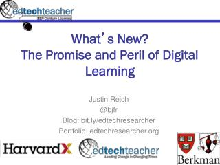 What ' s New? The Promise and Peril of Digital Learning