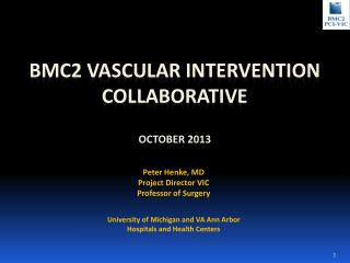 BMC2 Vascular intervention collaborative  October 2013