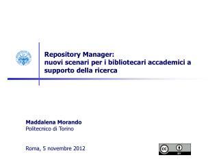 Repository Manager: nuovi scenari per i bibliotecari accademici a supporto della ricerca