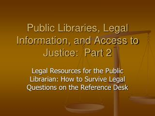 Public Libraries, Legal Information, and Access to Justice:  Part 2