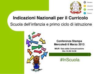 Indicazioni Nazionali per il Curricolo  Scuola dell'infanzia e primo ciclo di istruzione