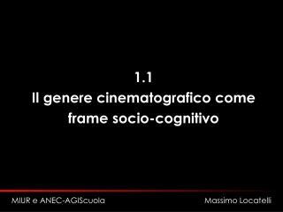 1.1 Il genere cinematografico come  frame socio-cognitivo