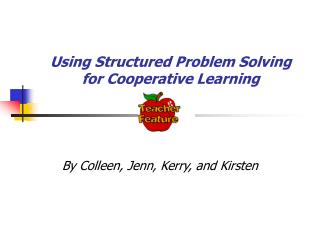 Using Structured Problem Solving for Cooperative Learning
