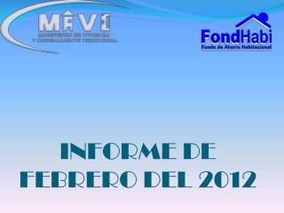 INFORME DE FEBRERO DEL 2012