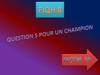 QUESTION S POUR UN CHAMPION