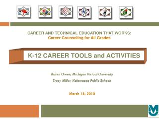Karen Owen, Michigan Virtual University Tracy Miller, Kalamazoo Public Schools March 18, 2010