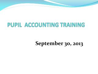 PUPIL  ACCOUNTING TRAINING
