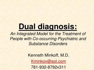 Dual diagnosis:  An Integrated Model for the Treatment of People with Co-occurring Psychiatric and Substance Disorders