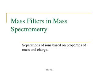 Mass Filters in Mass Spectrometry