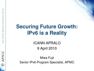 Securing Future Growth: IPv6 is a Reality