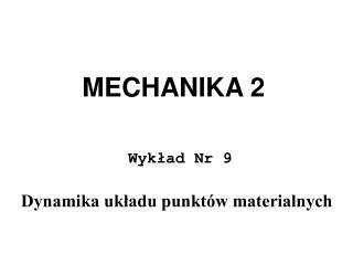 MECHANIKA 2