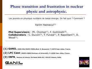 Phase transition and frustration in nuclear physic and astrophysic.