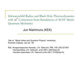 "Talk at  ""Black Holes and Quantum Physics"" workshop,  Perimter Institute, Jan.24, '09"