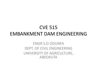CVE 515 EMBANKMENT DAM ENGINEERING