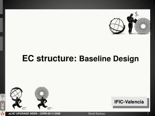 EC structure:  Baseline Design