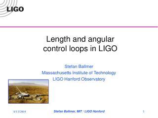 Length and angular control loops in LIGO
