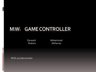M i W i game  CONTROLLER