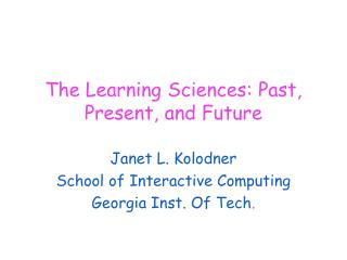 The Learning Sciences: Past, Present, and Future