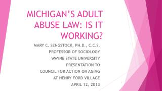 MICHIGAN'S ADULT ABUSE LAW: IS IT WORKING?
