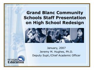 Grand Blanc Community Schools Staff Presentation on High School Redesign