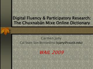 Digital Fluency & Participatory Research: The Chuxnabán Mixe Online Dictionary