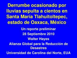 Un reporte preliminar 28 Septiembre 2010 Walter Hayes