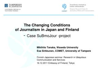 The Changing Conditions of Journalism in Japan and Finland -  Case SuBmoJour -project