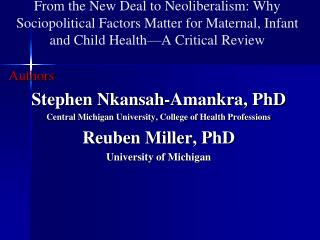 Authors Stephen Nkansah-Amankra,  PhD Central Michigan University, College of Health Professions