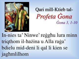 Qari  mill- Ktieb tal -  Profeta Ġona Ġona  3, 1-10