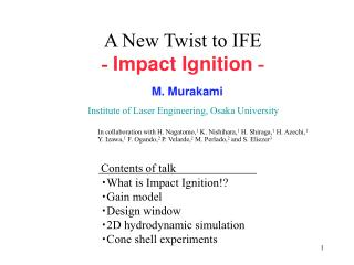 A New Twist to IFE - Impact Ignition  -