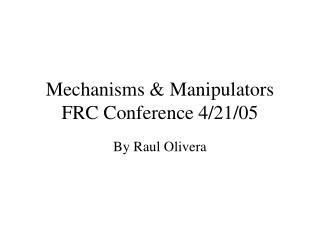 Mechanisms  Manipulators FRC Conference 4