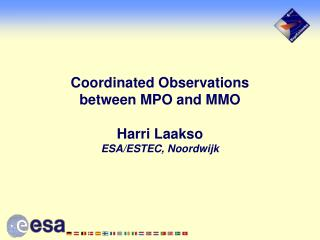 Coordinated Observations  between MPO and MMO      Harri Laakso ESA/ESTEC, Noordwijk