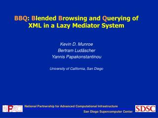 BBQ :  B lended  B rowsing and  Q uerying of XML in a Lazy Mediator System