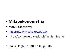 Mikroekonometria Marek Giergiczny mgiergiczny@wne.uw.pl