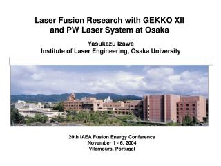 Laser Fusion Research with GEKKO XII and PW Laser System at Osaka