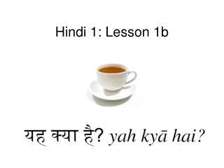 Hindi 1:  Lesson 1b