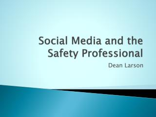 Social Media and the Safety Professional
