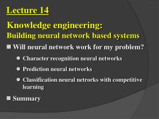 Will neural network work for my problem Character recognition neural networks Prediction neural networks Classification
