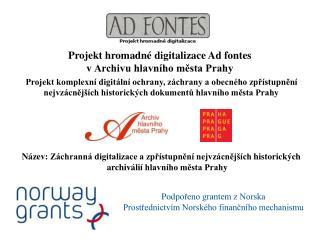 Projekt hromadn� digitalizace Ad fontes v Archivu hlavn�ho m?sta Prahy