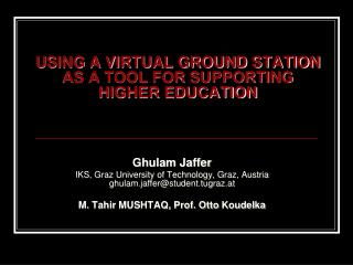 USING A VIRTUAL GROUND STATION AS A TOOL FOR SUPPORTING HIGHER EDUCATION