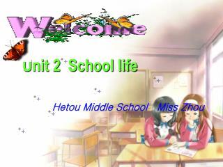 Unit 2  School life